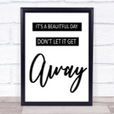 U2 It's A Beautiful Day Song Lyric Quote Print