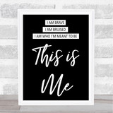 Black This Is Me The Greatest Showman Song Lyric Quote Print