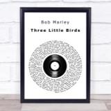 Bob Marley Three Little Birds Vinyl Record Song Lyric Quote Print