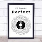 Ed Sheeran Perfect Vinyl Record Song Lyric Quote Print