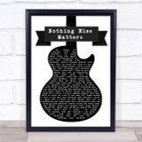 Metallica Nothing Else Matters Black & White Guitar Song Lyric Quote Print