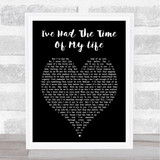 I've Had The Time Of My Life Dirty Dancing Heart Song Lyric Print