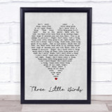 Three Little Birds Bob Marley Grey Heart Song Lyric Quote Print