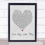 One Day Like This Elbow Grey Heart Song Lyric Quote Print