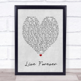 Live Forever Oasis Grey Heart Song Lyric Quote Print