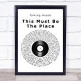Talking Heads This Must Be The Place Vinyl Record Song Lyric Quote Print