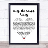 Oasis Half The World Away Heart Song Lyric Quote Print