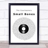 The Courteeners Small Bones Vinyl Record Song Lyric Quote Print