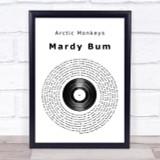Arctic Monkeys Mardy Bum Vinyl Record Song Lyric Quote Print
