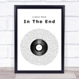 Linkin Park In The End Vinyl Record Song Lyric Quote Print