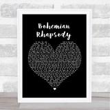 Queen Bohemian Rhapsody Black Heart Song Lyric Quote Print