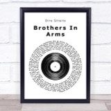 Dire Straits Brothers In Arms Vinyl Record Song Lyric Quote Print