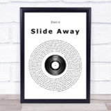 Oasis Slide Away Vinyl Record Song Lyric Quote Print
