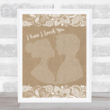 Savage Garden I Knew I Loved You Burlap & Lace Song Lyric Quote Print