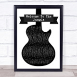 Guns N' Roses Welcome To The Jungle Black & White Guitar Song Lyric Quote Print