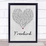 Lynyrd Skynyrd Freebird Grey Heart Quote Song Lyric Print