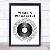 Louis Armstrong What A Wonderful World Vinyl Record Song Lyric Quote Print