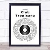 Wham! Club Tropicana Vinyl Record Song Lyric Quote Print