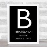 Bratislava Slovakia Coordinates Black & White Travel Print