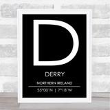 Derry Northern Ireland Coordinates Black & White Travel Print