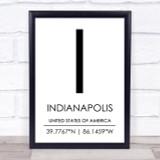 Indianapolis United States Of America Coordinates Quote Print