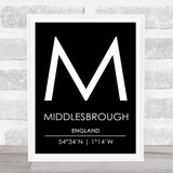 Middlesbrough England Coordinates Black & White Travel Print