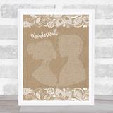 Oasis Wonderwall Burlap & Lace Song Lyric Music Gift Poster Print
