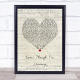 Luke Combs Even Though I'm Leaving Script Heart Song Lyric Music Gift Poster Print