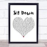 Sit Down White Heart Song Lyric Gift Print