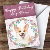 Welsh Corgi Dog Pink Floral Animal Customised Birthday Card