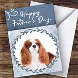 Cavalier King Charles Spaniel Dog Animal Customised Father's Day Card