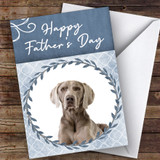 Weimaraner Dog Traditional Animal Customised Father's Day Card