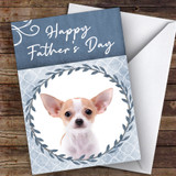 Chihuahua Dog Traditional Animal Customised Father's Day Card