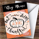 Pumpkin Be Thankful Customised Happy Thanksgiving Card