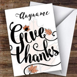 Give Thanks Customised Happy Thanksgiving Card