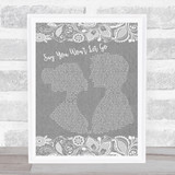 James Arthur Say You Won't Let Go Burlap & Lace Grey Song Lyric Quote Quote Print