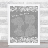 Rick Astley Never Gonna Give You Up Grey Burlap & Lace Song Lyric Quote Print