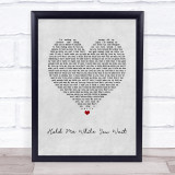 Lewis Capaldi Hold Me While You Wait Grey Heart Song Lyric Quote Print