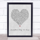 Keane Somewhere Only We Know Grey Heart Song Lyric Quote Print