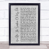 Stevie Wonder You Are The Sunshine Of My Life Grey Rustic Script Song Lyric Quote Music Framed Print