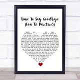 Sarah Brightman Time To Say Goodbye (Con Te Partirò) White Heart Song Lyric Quote Music Framed Print
