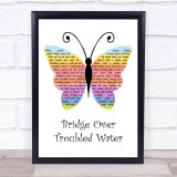 Simon & Garfunkel Bridge Over Troubled Water Rainbow Butterfly Song Lyric Quote Music Framed Print