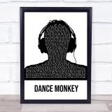 Tones And I Dance Monkey Black & White Man Headphones Song Lyric Quote Music Framed Print