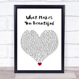 One Direction What Makes You Beautiful White Heart Song Lyric Quote Music Framed Print