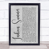 Stereophonics Indian Summer Grey Rustic Script Song Lyric Quote Music Framed Print