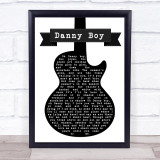 Celtic Woman Danny Boy Black & White Guitar Song Lyric Quote Music Framed Print
