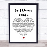 Arctic Monkeys Do I Wanna Know White Heart Song Lyric Quote Music Framed Print