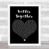 Luke Combs Better Together Black Heart Song Lyric Quote Music Framed Print