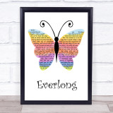 Foo Fighters Everlong Rainbow Butterfly Song Lyric Quote Music Framed Print