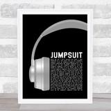 Twenty One Pilots Jumpsuit Grey Headphones Song Lyric Quote Music Framed Print